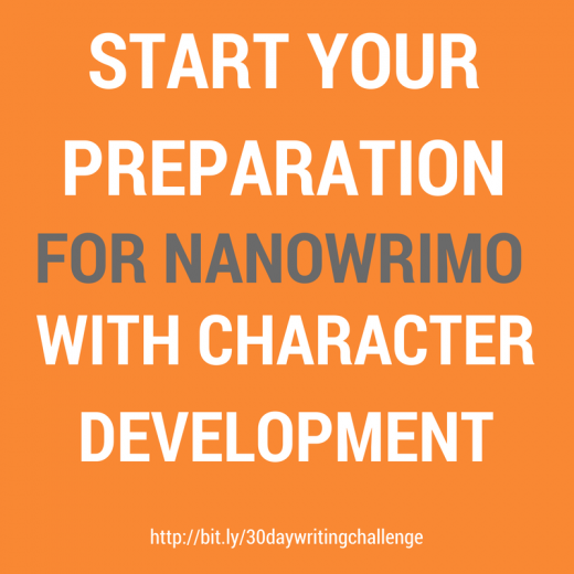START YOUR PREPARATION FOR NANOWRIMO WITH CHARACTER DEVELOPMENT