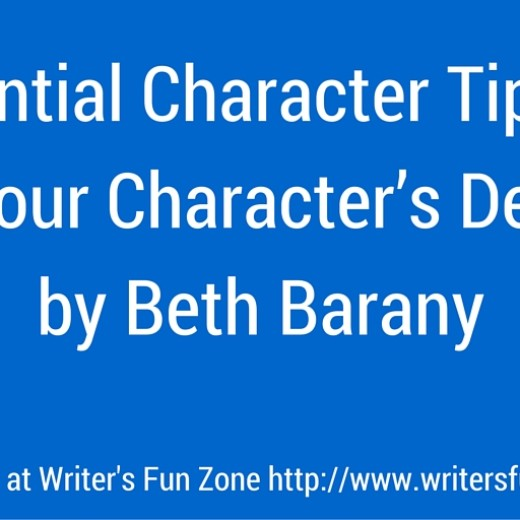 Essential Character Tip #1- Know Your Character's Deep Why by Beth Barany (WFZ)