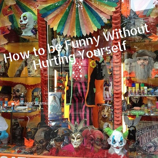 How to be Funny Without Hurting Yourself - Cathrine B