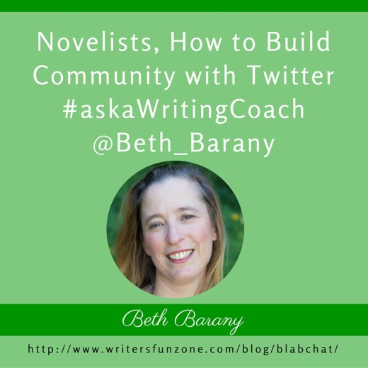 Novelists, How to Build Community with Twitter #askaWritingCoach @Beth_Barany