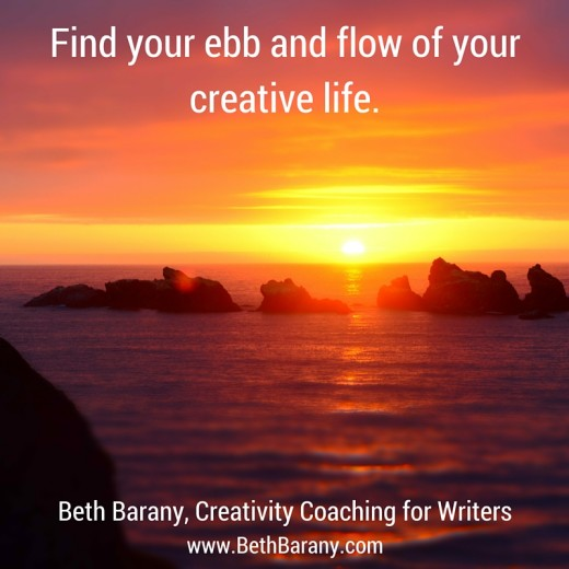 Find your ebb and flow of your creative life.